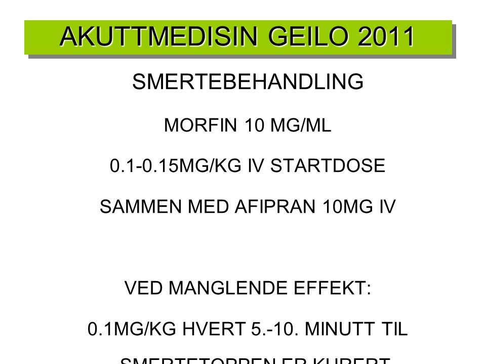 AKUTTMEDISIN GEILO 2011 SMERTEBEHANDLING MORFIN 10 MG/ML