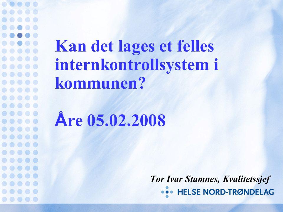 Kan det lages et felles internkontrollsystem i kommunen. Åre 05. 02