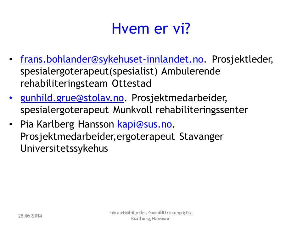 Hvem er vi frans.bohlander@sykehuset-innlandet.no. Prosjektleder, spesialergoterapeut(spesialist) Ambulerende rehabiliteringsteam Ottestad.