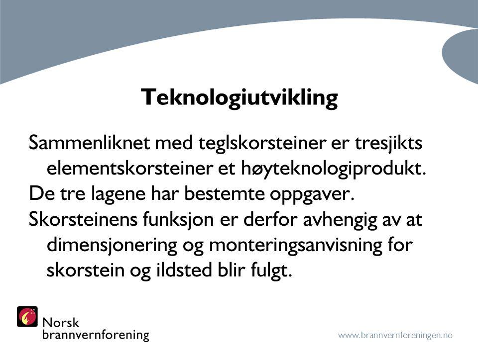 Teknologiutvikling Sammenliknet med teglskorsteiner er tresjikts elementskorsteiner et høyteknologiprodukt.