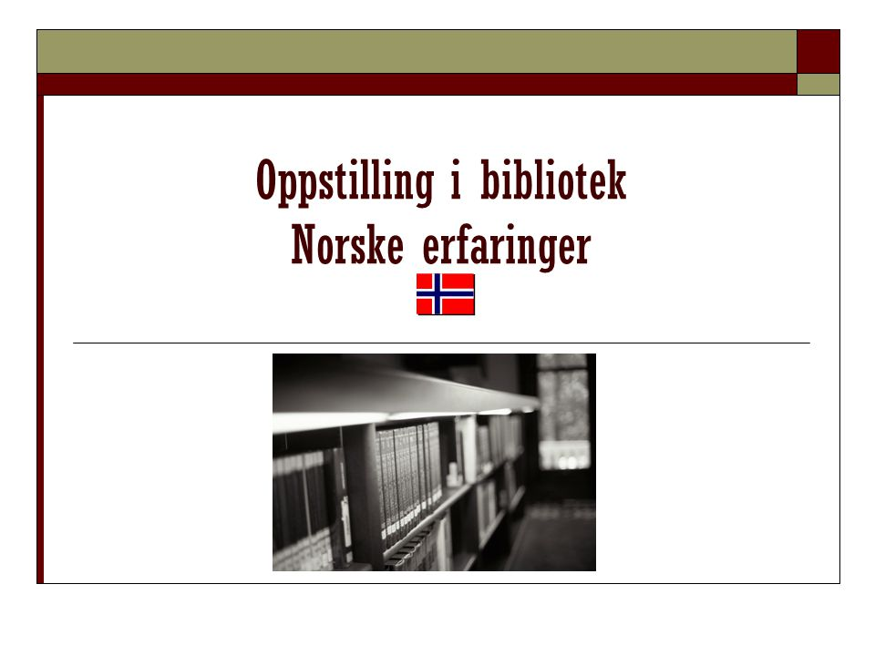 Oppstilling i bibliotek Norske erfaringer