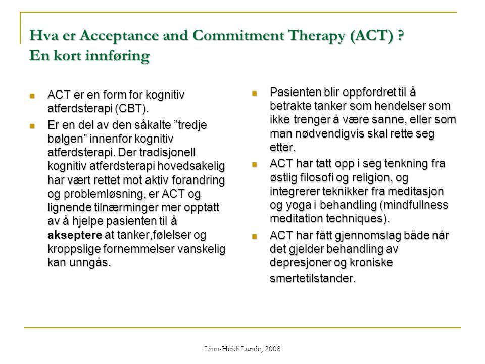 Hva er Acceptance and Commitment Therapy (ACT) En kort innføring