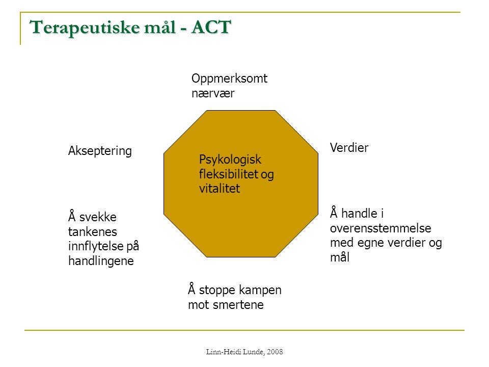 Terapeutiske mål - ACT Oppmerksomt nærvær Verdier Akseptering