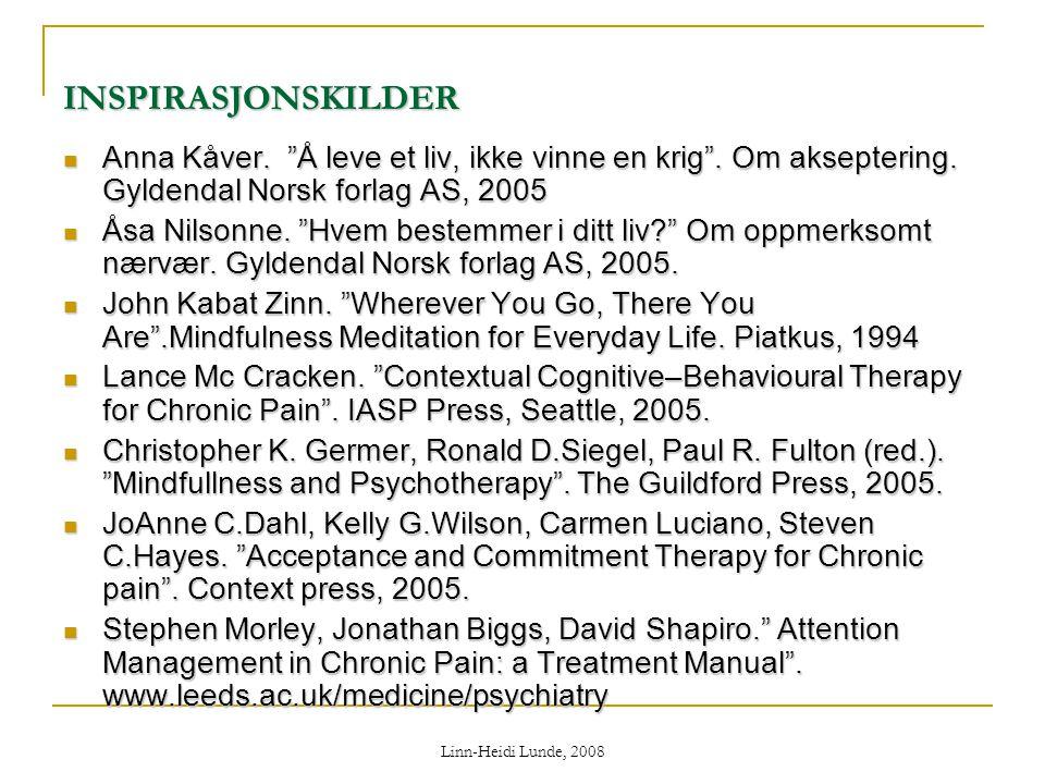 INSPIRASJONSKILDER Anna Kåver. Å leve et liv, ikke vinne en krig . Om akseptering. Gyldendal Norsk forlag AS, 2005.