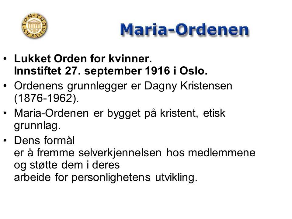 Lukket Orden for kvinner. Innstiftet 27. september 1916 i Oslo.