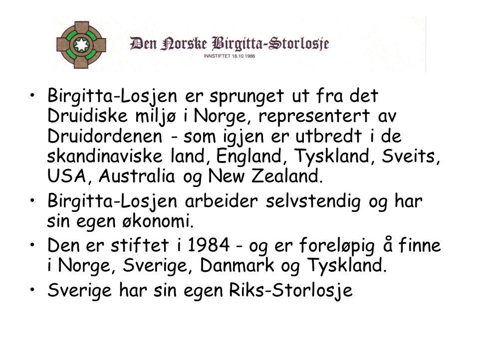Birgitta-Losjen er sprunget ut fra det Druidiske miljø i Norge, representert av Druidordenen - som igjen er utbredt i de skandinaviske land, England, Tyskland, Sveits, USA, Australia og New Zealand.