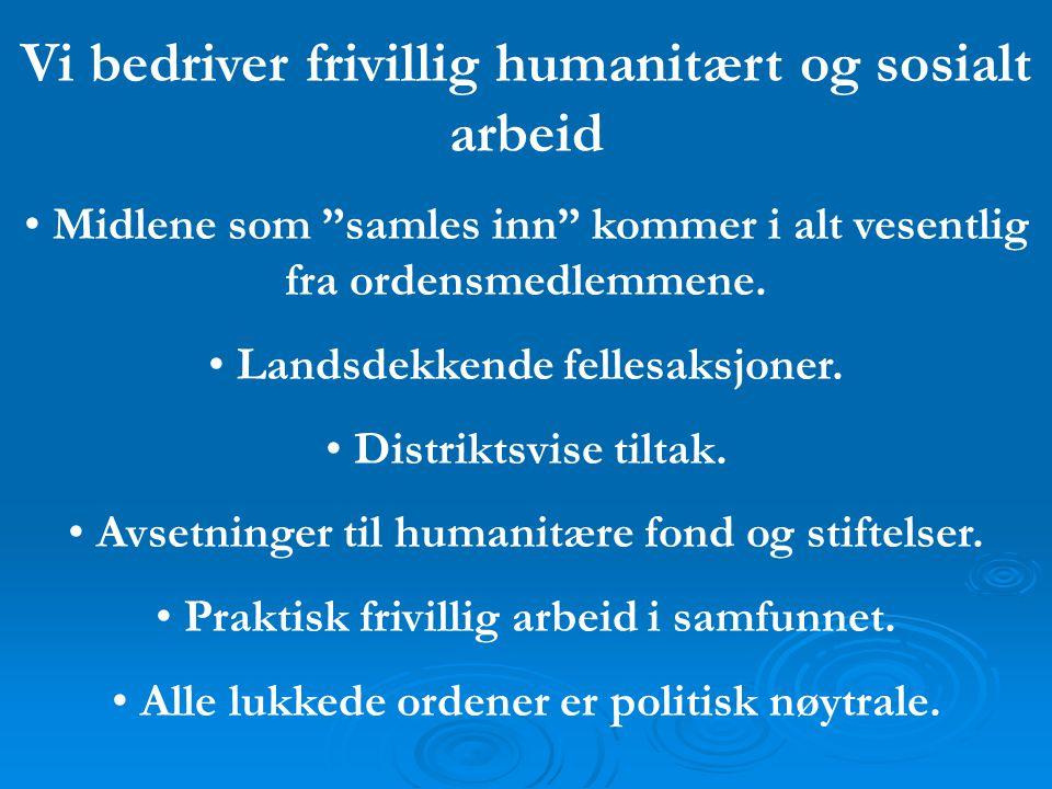 Vi bedriver frivillig humanitært og sosialt arbeid