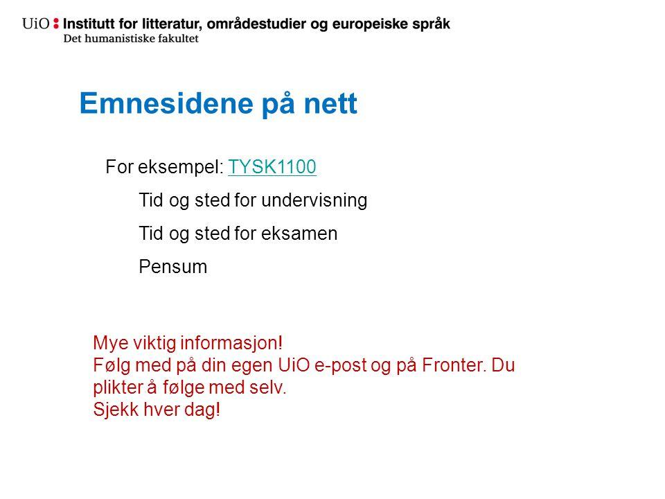Emnesidene på nett For eksempel: TYSK1100 Tid og sted for undervisning