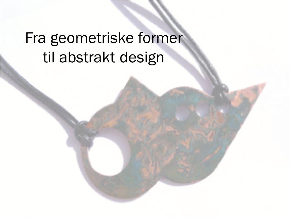 Fra geometriske former til abstrakt design