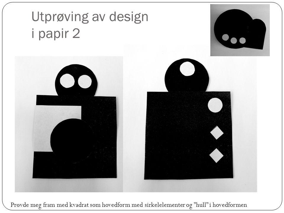 Utprøving av design i papir 2