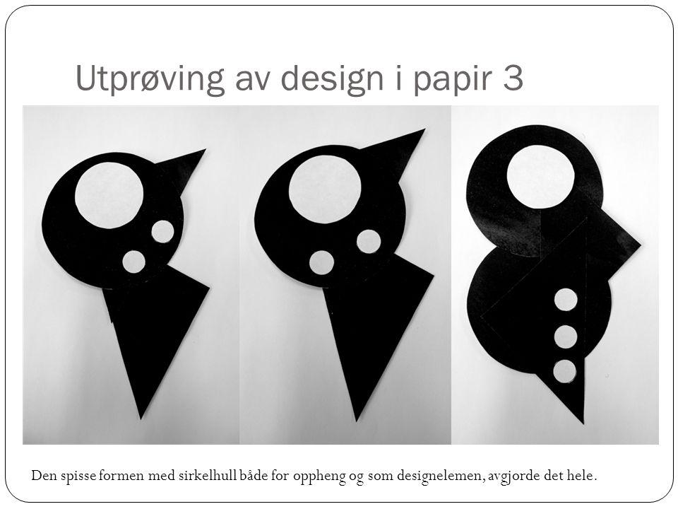 Utprøving av design i papir 3