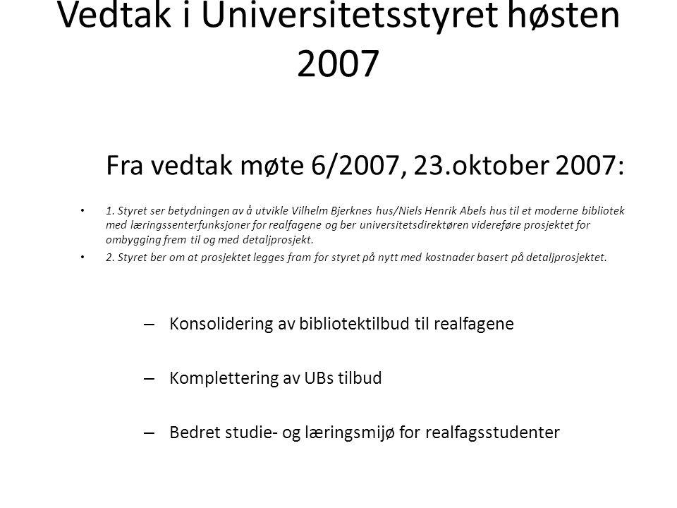 Vedtak i Universitetsstyret høsten 2007