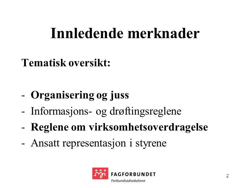 Innledende merknader Tematisk oversikt: Organisering og juss