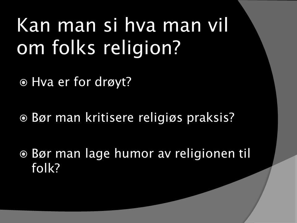 Kan man si hva man vil om folks religion