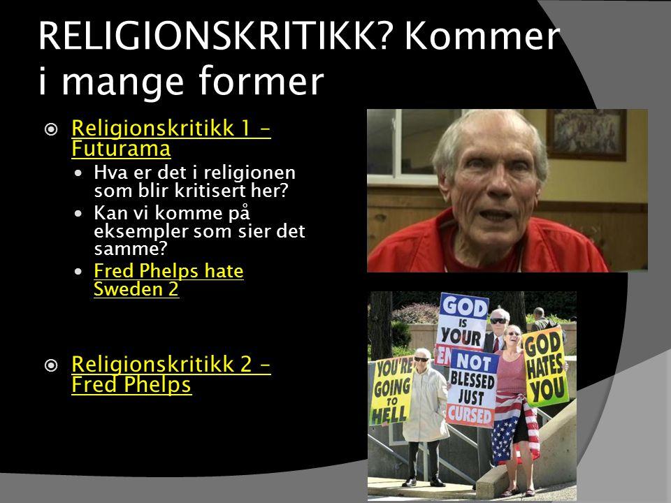 RELIGIONSKRITIKK Kommer i mange former