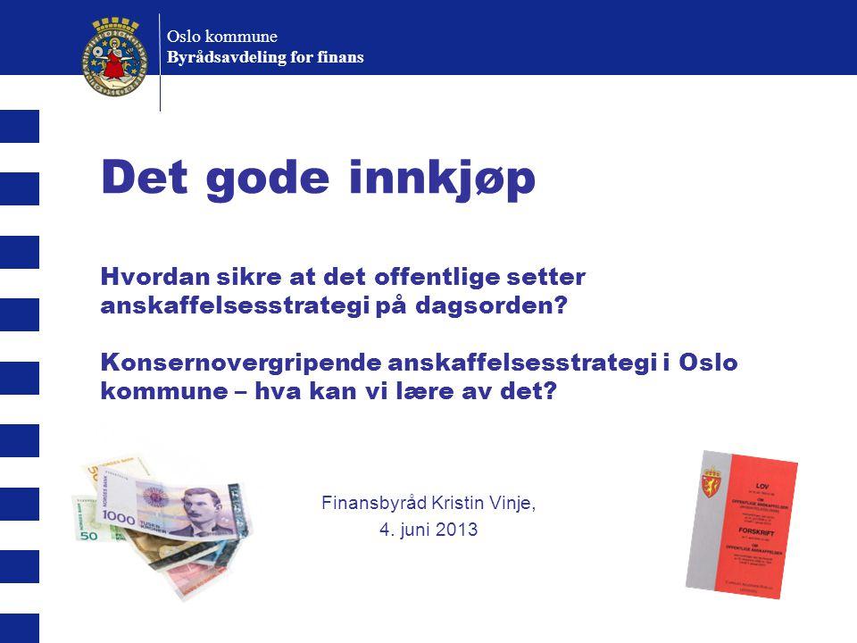 Finansbyråd Kristin Vinje, 4. juni 2013