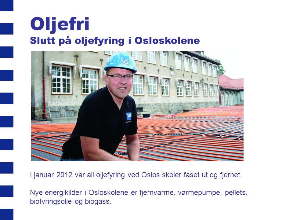 Oljefri Slutt på oljefyring i Osloskolene