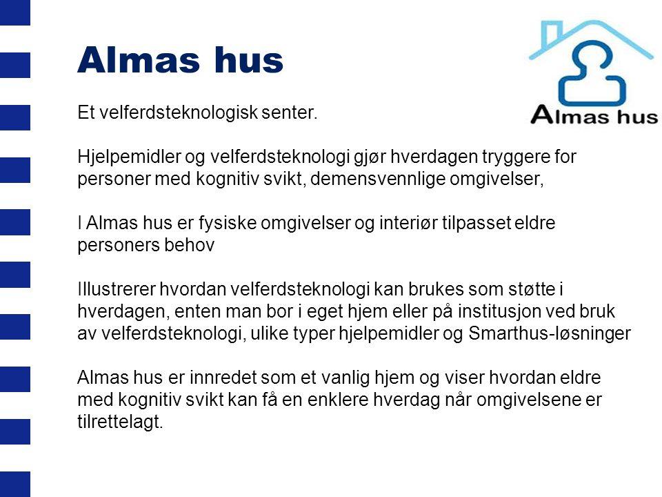 Almas hus Et velferdsteknologisk senter.