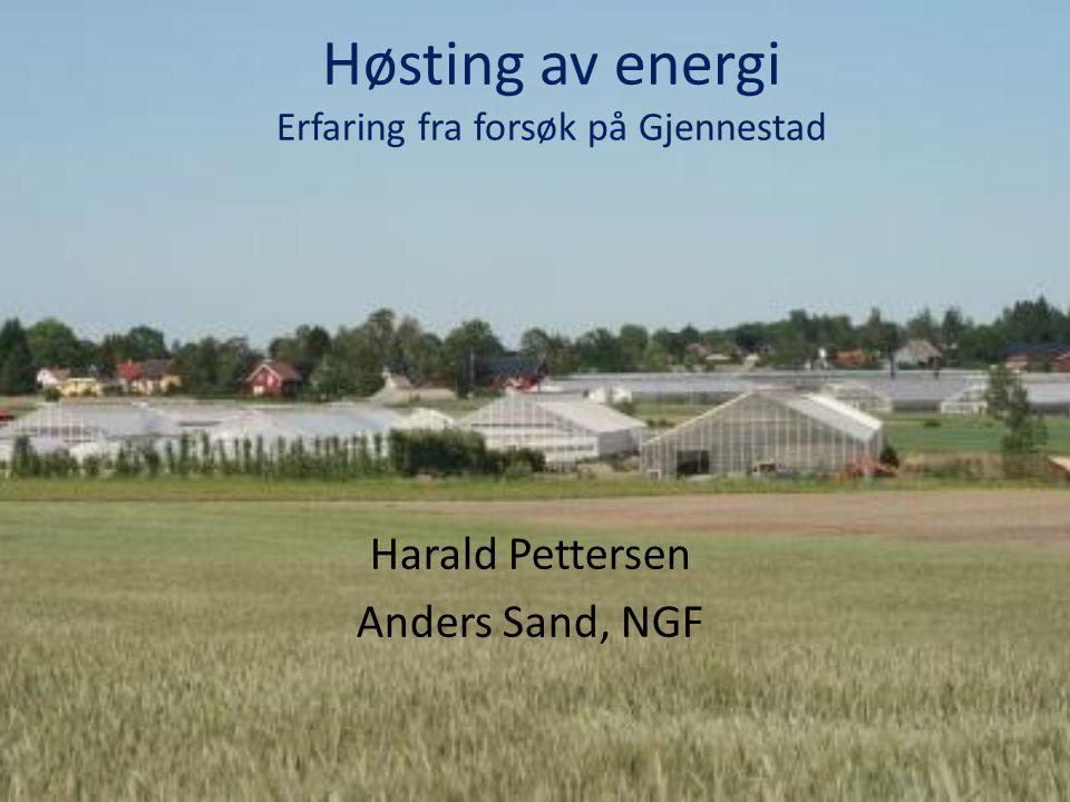 Høsting av energi Erfaring fra forsøk på Gjennestad