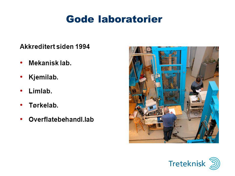 Gode laboratorier Akkreditert siden 1994 Mekanisk lab. Kjemilab.