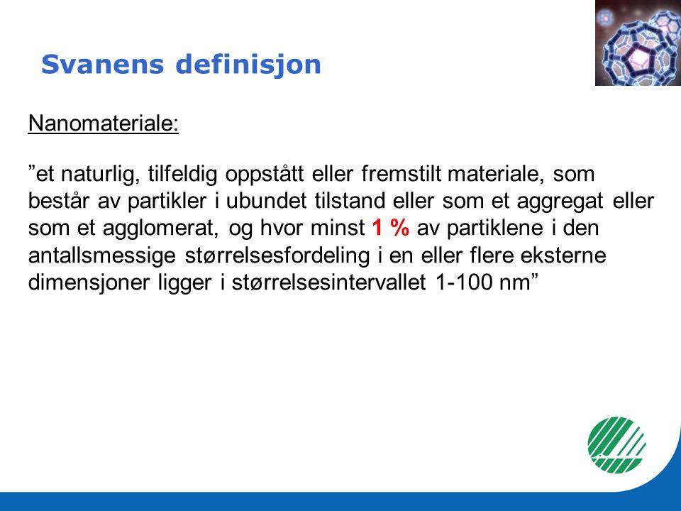Svanens definisjon Nanomateriale: