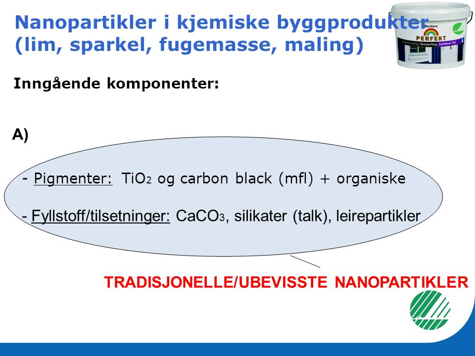 Nanopartikler i kjemiske byggprodukter (lim, sparkel, fugemasse, maling)