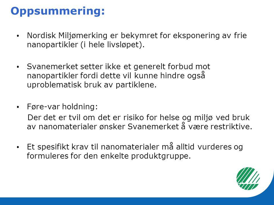 Oppsummering: Nordisk Miljømerking er bekymret for eksponering av frie nanopartikler (i hele livsløpet).