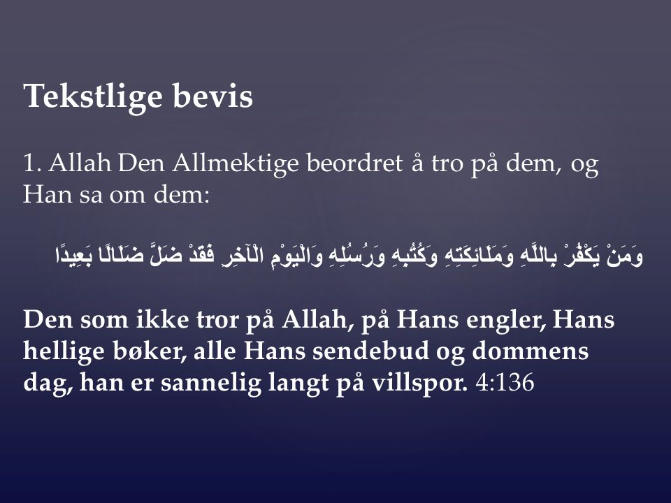 Tekstlige bevis 1. Allah Den Allmektige beordret å tro på dem, og Han sa om dem: