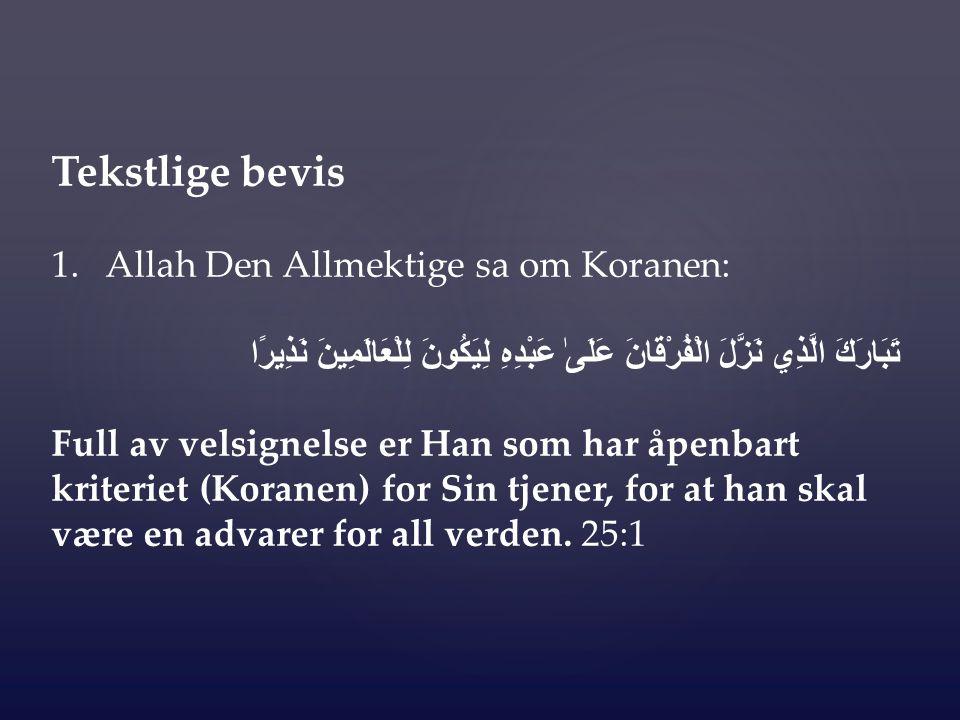 Tekstlige bevis Allah Den Allmektige sa om Koranen: