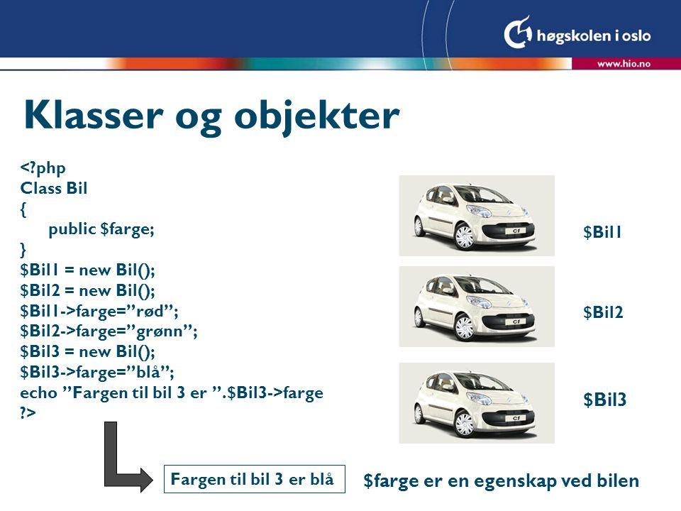 Klasser og objekter $Bil3 $farge er en egenskap ved bilen < php