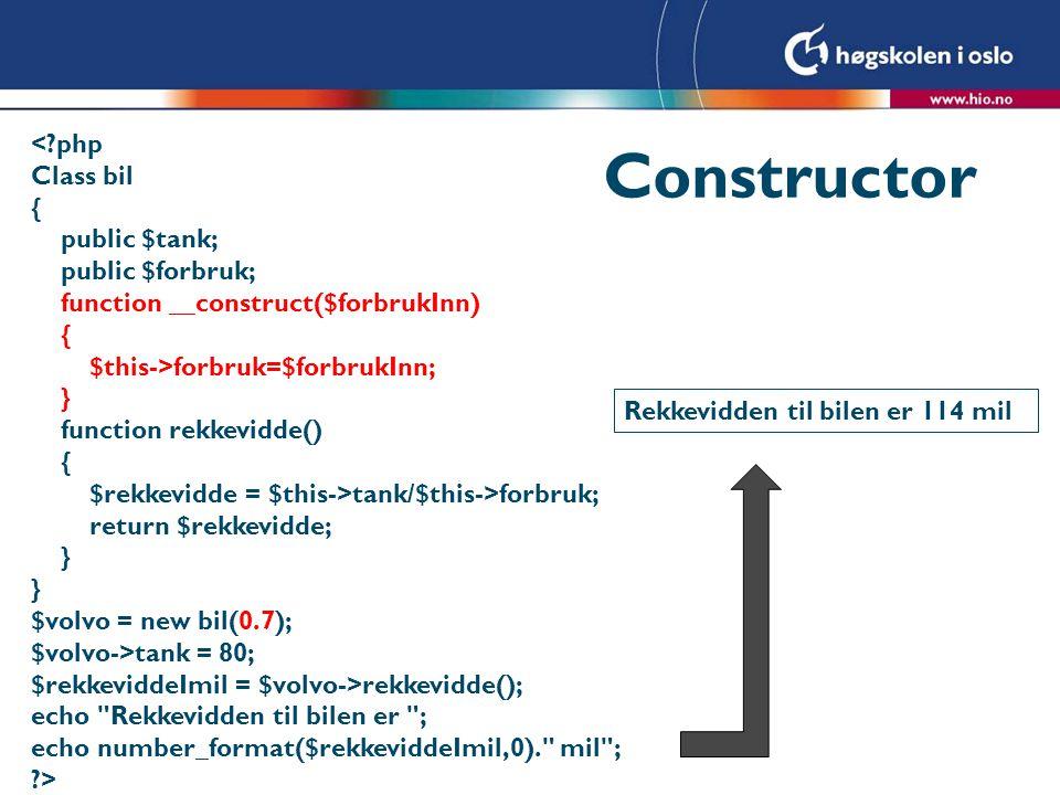 Constructor < php Class bil { public $tank; public $forbruk;