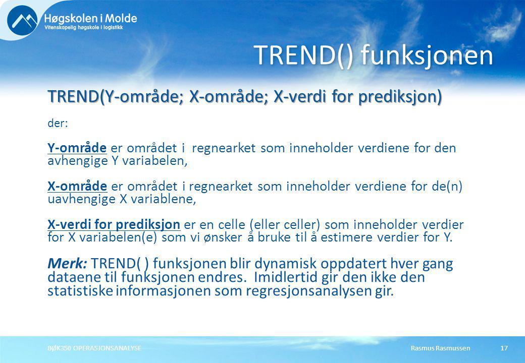 TREND() funksjonen TREND(Y-område; X-område; X-verdi for prediksjon)
