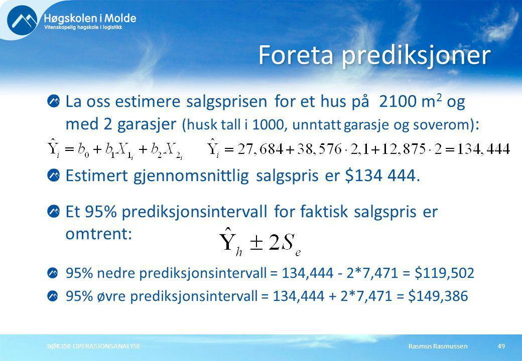 Foreta prediksjoner La oss estimere salgsprisen for et hus på 2100 m2 og med 2 garasjer (husk tall i 1000, unntatt garasje og soverom):