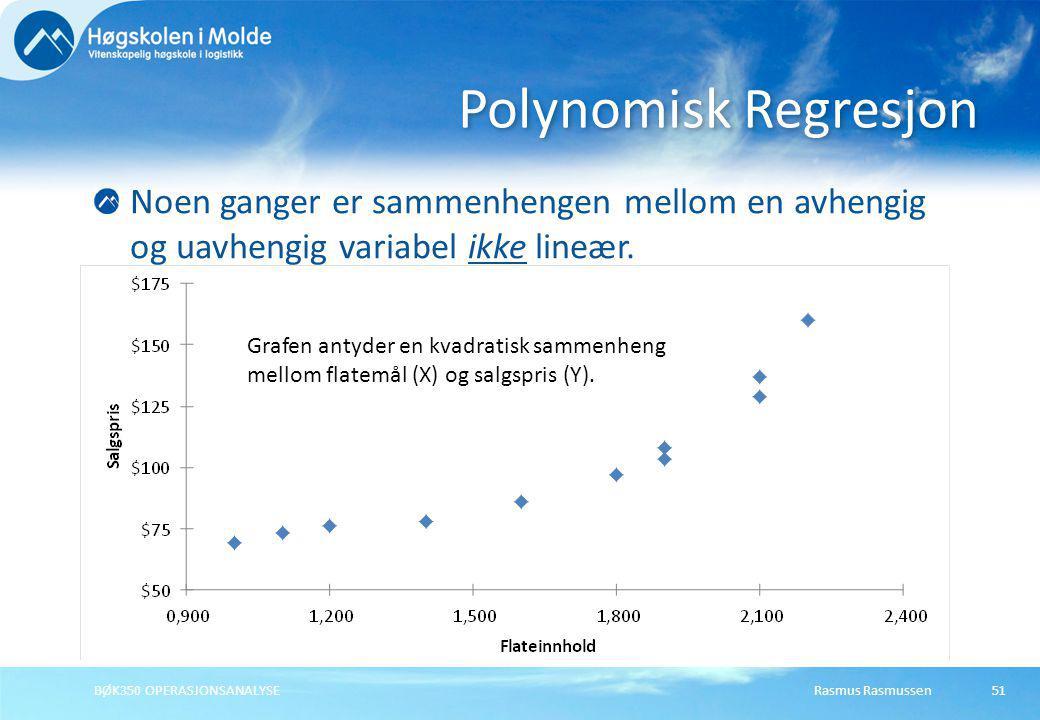 Polynomisk Regresjon Noen ganger er sammenhengen mellom en avhengig og uavhengig variabel ikke lineær.