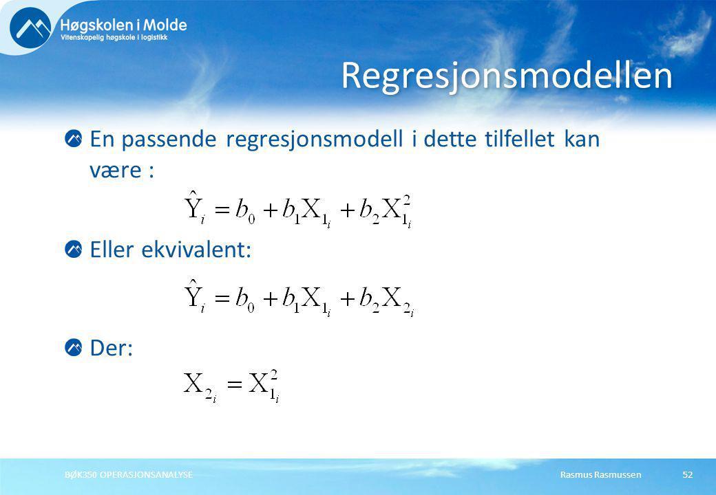 Regresjonsmodellen En passende regresjonsmodell i dette tilfellet kan være : Eller ekvivalent: Der: