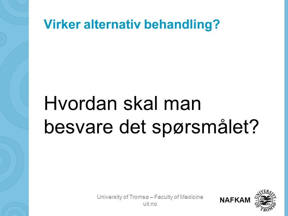 Virker alternativ behandling