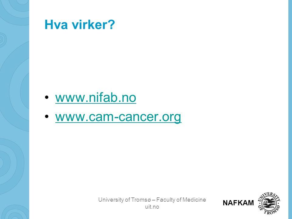 Hva virker www.nifab.no www.cam-cancer.org