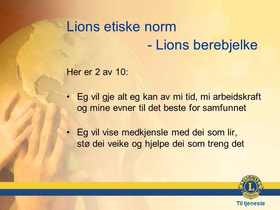 Lions etiske norm - Lions berebjelke Her er 2 av 10: