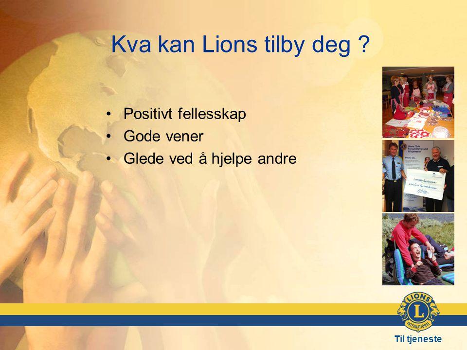 Kva kan Lions tilby deg Positivt fellesskap Gode vener