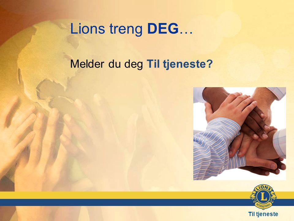 Lions treng DEG… Melder du deg Til tjeneste