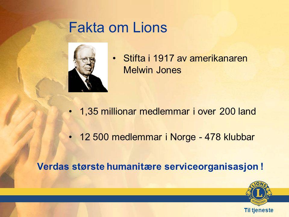 Fakta om Lions Stifta i 1917 av amerikanaren Melwin Jones