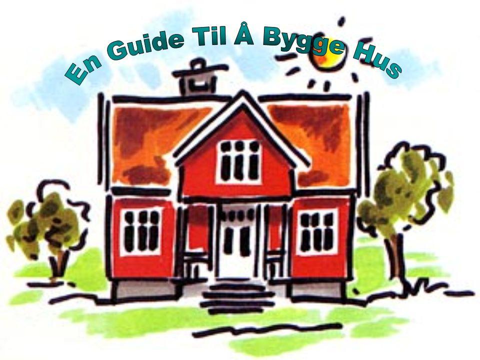 En Guide Til Å Bygge Hus