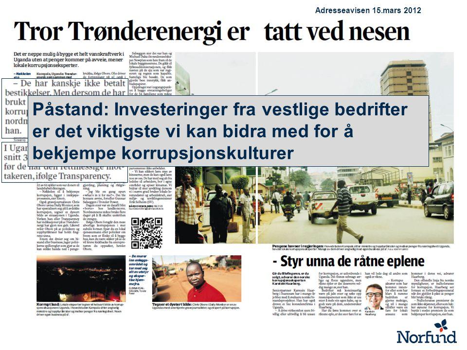 Adresseavisen 15.mars 2012 Påstand: Investeringer fra vestlige bedrifter er det viktigste vi kan bidra med for å bekjempe korrupsjonskulturer.
