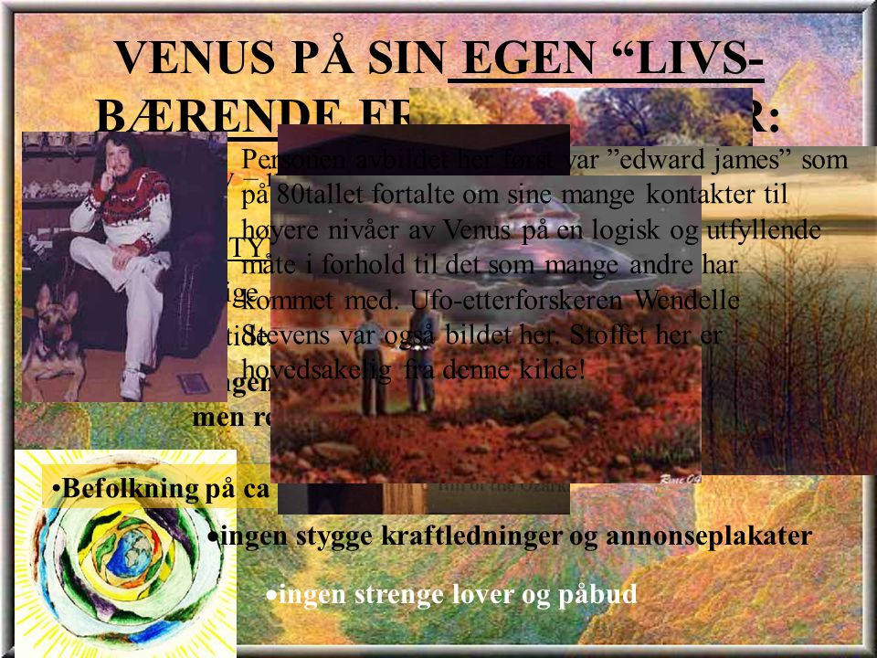 VENUS PÅ SIN EGEN LIVS-BÆRENDE FREKVENS HAR: