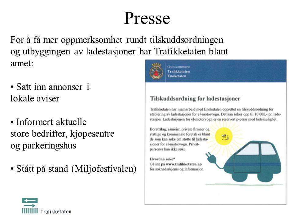 Presse For å få mer oppmerksomhet rundt tilskuddsordningen og utbyggingen av ladestasjoner har Trafikketaten blant annet: