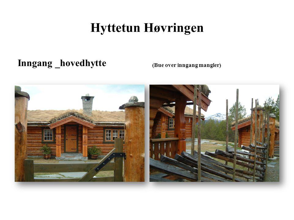 Hyttetun Høvringen Inngang _hovedhytte (Bue over inngang mangler)