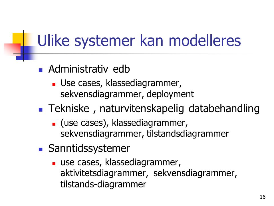 Ulike systemer kan modelleres