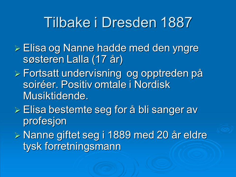 Tilbake i Dresden 1887 Elisa og Nanne hadde med den yngre søsteren Lalla (17 år)