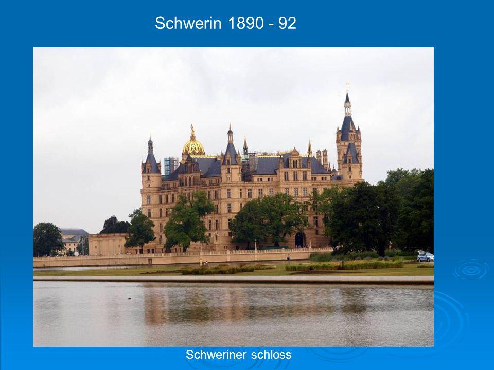 Schwerin 1890 - 92 Schweriner schloss
