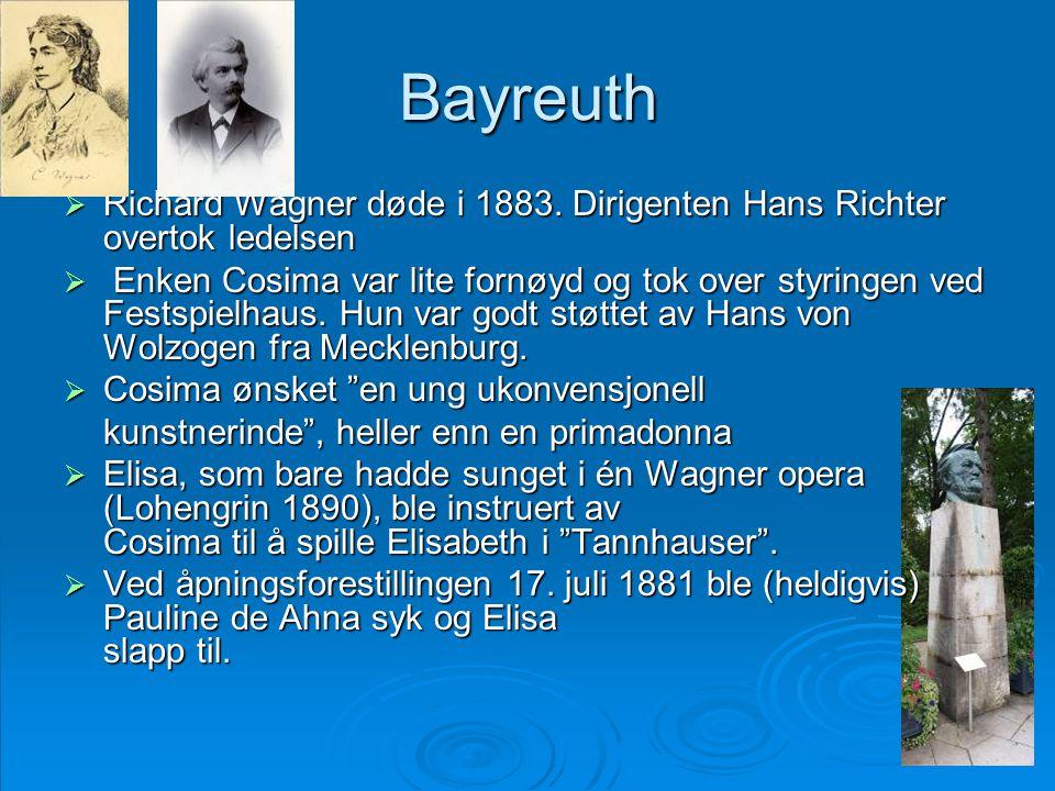 Bayreuth Richard Wagner døde i 1883. Dirigenten Hans Richter overtok ledelsen.